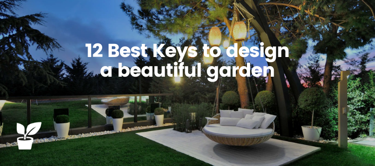 12 Best Keys to design a beautiful garden